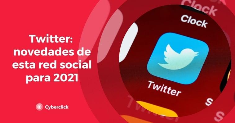Novedades de Twitter para 2021