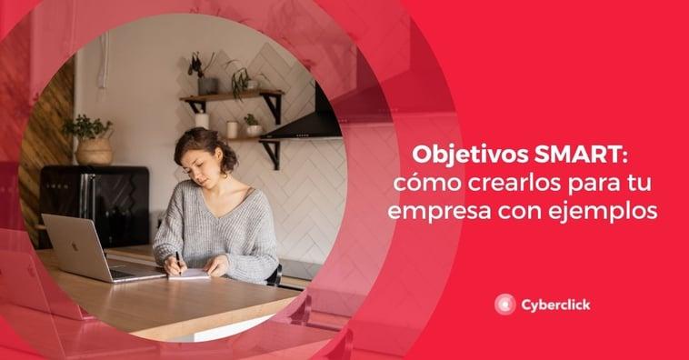 Objetivos SMART: cómo crearlos para tu empresa con ejemplos