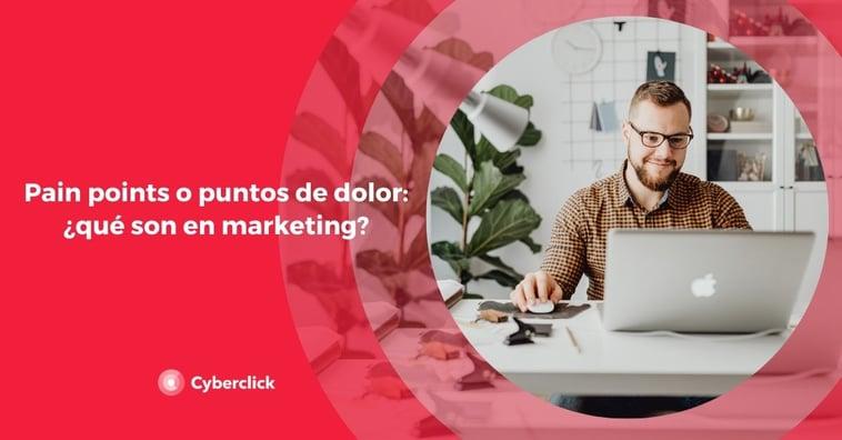 Pain points o puntos de dolor: ¿qué son en marketing?