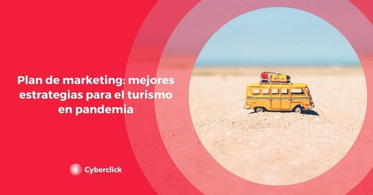 Plan de marketing: mejores estrategias para el turismo en pandemia