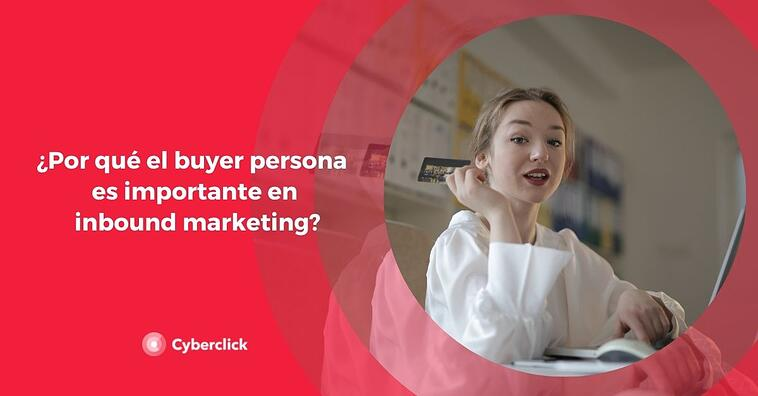 ¿Por qué el buyer persona es importante en inbound marketing?