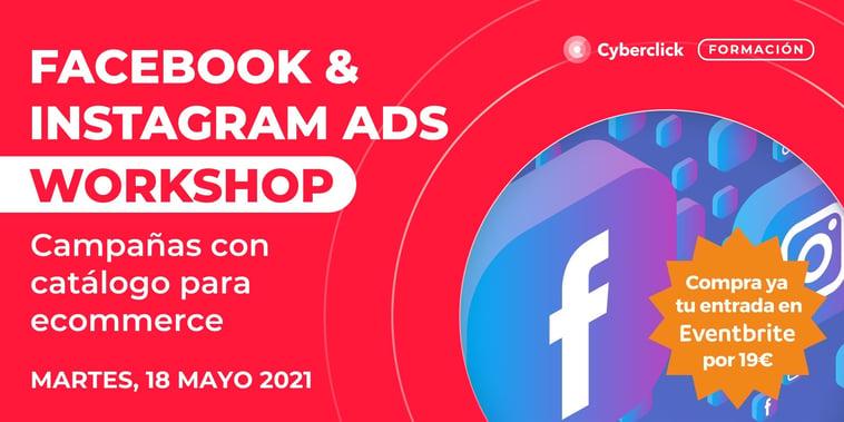 [WORKSHOP] Facebook & Instagram Ads: Aprende a hacer campañas con catálogo para tu ecommerce
