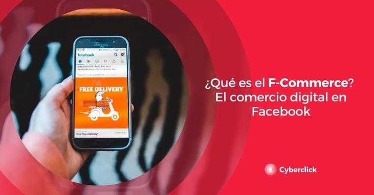 ¿Qué es el F-Commerce? El comercio digital en Facebook