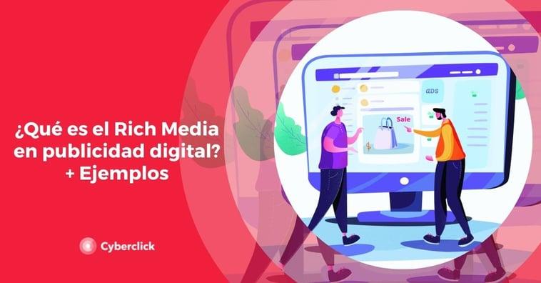 ¿Qué es el Rich Media en publicidad digital? + Ejemplos