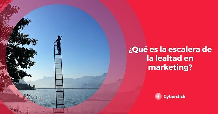 ¿Qué es la escalera de la lealtad en marketing?