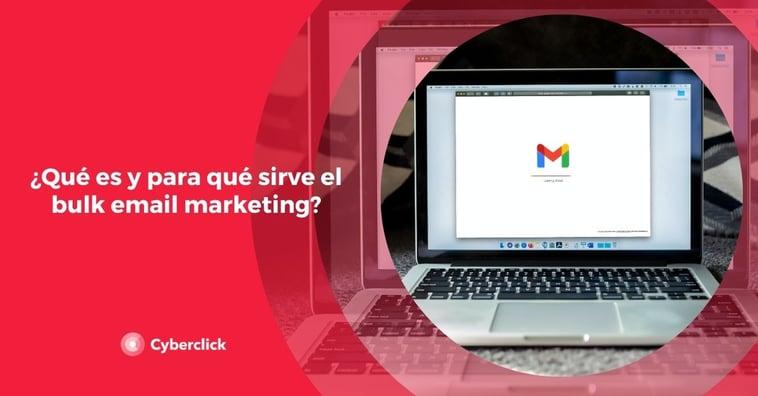 ¿Qué es y para qué sirve el bulk email marketing?