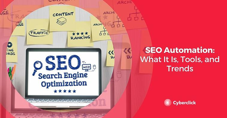 SEO Automation: What It Is, Tools, and Trends