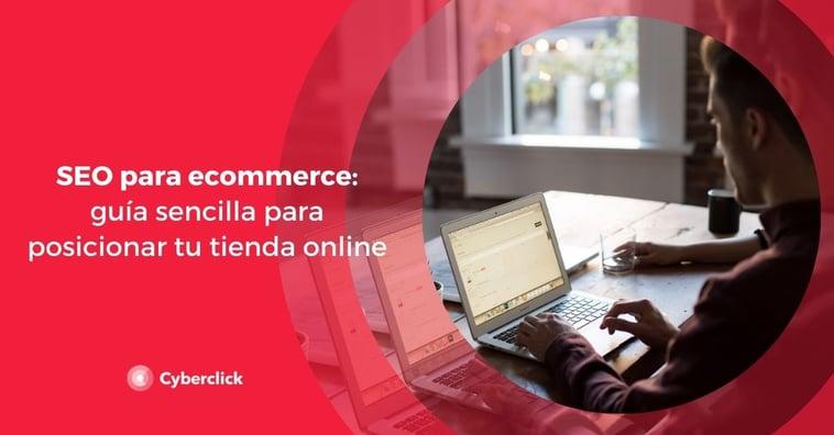 SEO para ecommerce: guía sencilla para posicionar tu tienda online