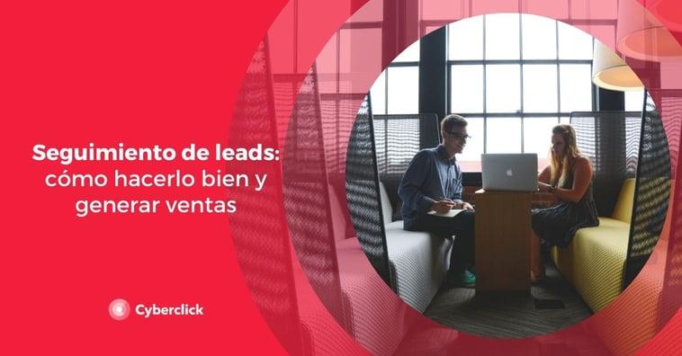 Seguimiento de leads: cómo hacerlo bien y generar ventas