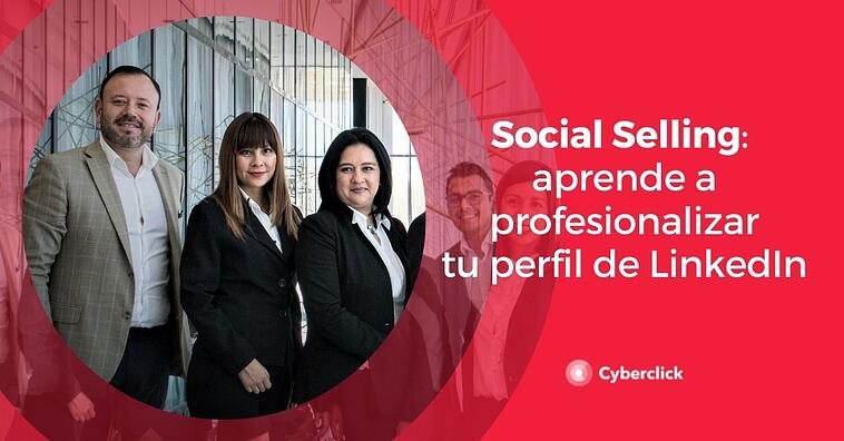 Social Selling: aprende a profesionalizar tu perfil de LinkedIn