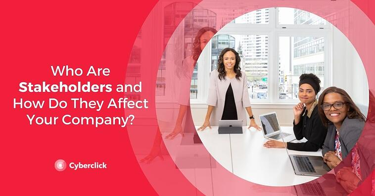 Who Are Stakeholders and How Do They Affect Your Company?