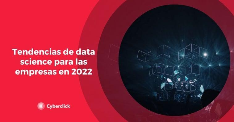 Tendencias de data science para las empresas en 2022