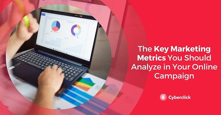 The Key Marketing Metrics You Should Analyze in Your Online Campaign
