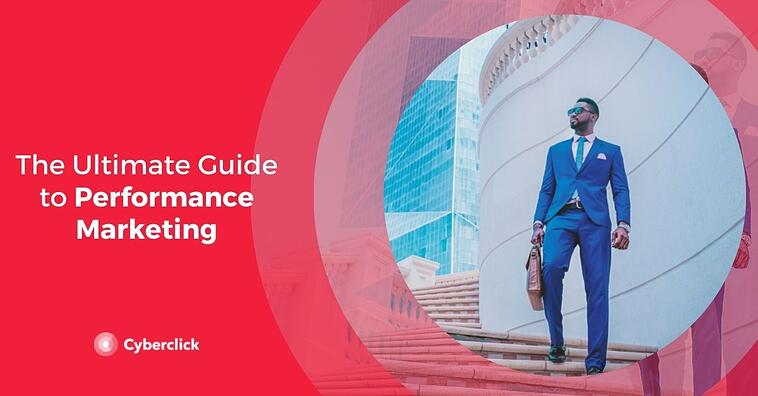 The Ultimate Guide to Performance Marketing