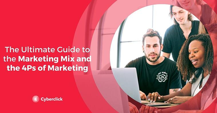 The Ultimate Guide to the Marketing Mix and the 4Ps of Marketing