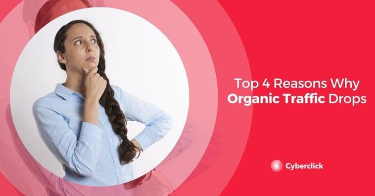 Top 4 Reasons Why Organic Traffic Drops