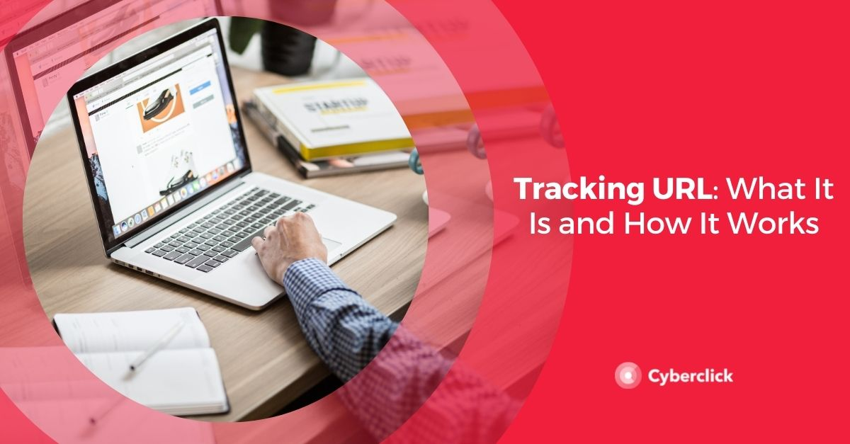 Tracking URL: What It Is and How It Works