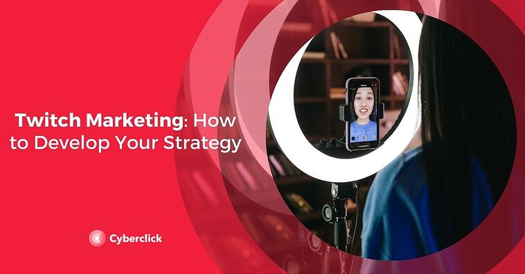 Twitch Marketing: How to Develop Your Strategy