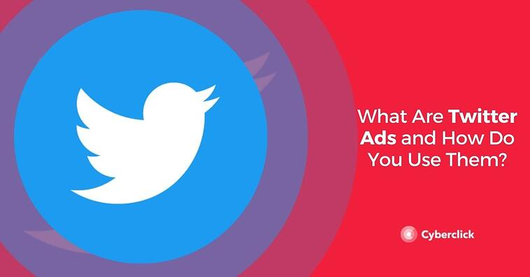 What Are Twitter Ads and How Do You Use Them?