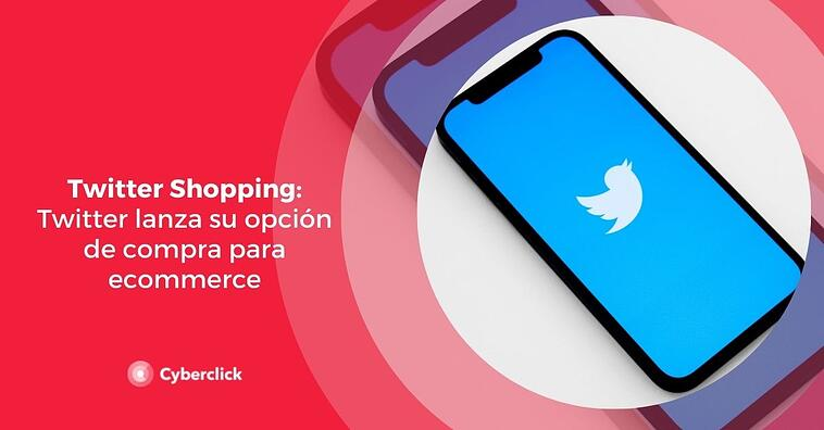 Twitter Shopping: Twitter lanza su opción de compra para ecommerce