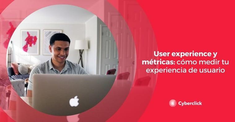 User experience y métricas: cómo medir tu experiencia de usuario