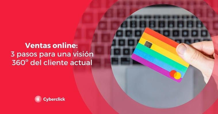 Ventas online: 3 pasos para una visión 360º del cliente actual