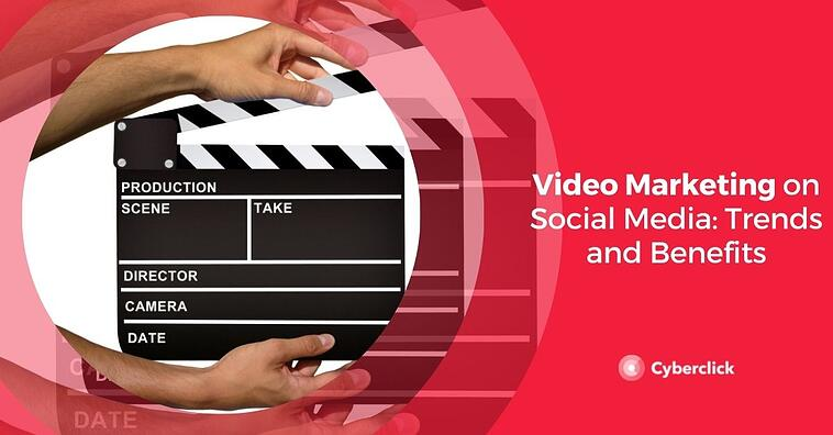 Video Marketing on Social Media: Trends and Benefits