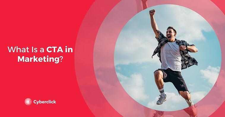 What Is a CTA in Marketing?