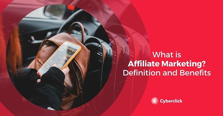 What Is Affiliate Marketing? Definition and Benefits