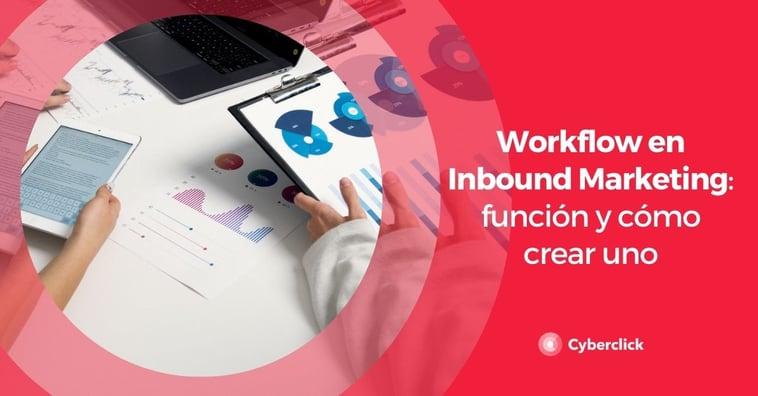 Workflow en Inbound Marketing: función y cómo crear uno
