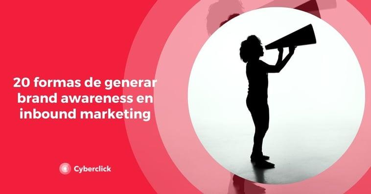 20 formas de generar brand awareness en inbound marketing
