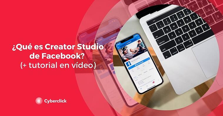 ¿Qué es Creator Studio de Facebook? (+ tutorial en vídeo)