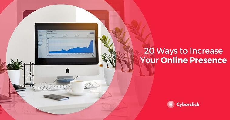 20 Ways to Increase Your Online Presence