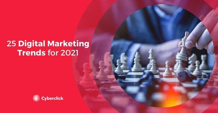 25 Digital Marketing Trends for 2021