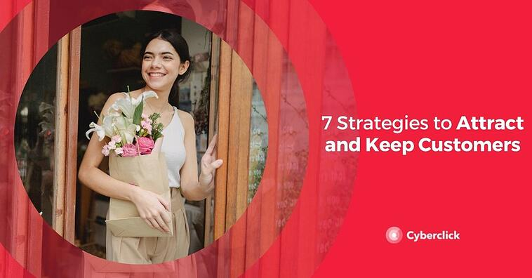 7 Strategies to Attract and Keep Customers