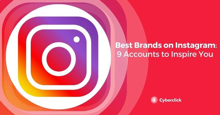 Best Brands on Instagram: 9 Accounts to Inspire You