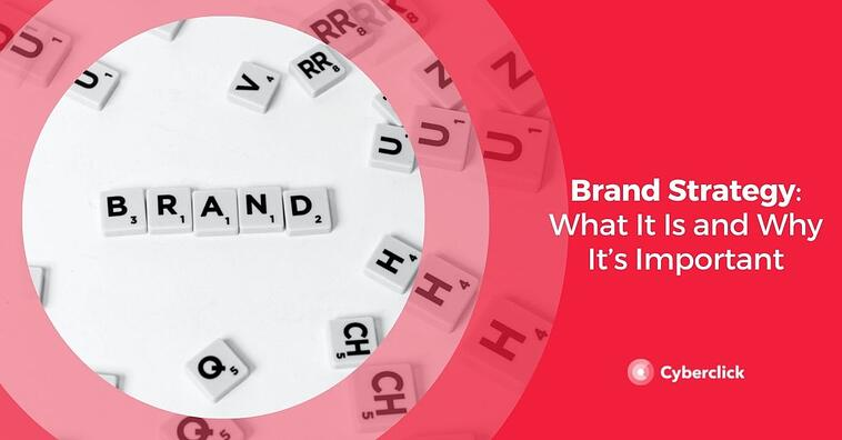 Brand Strategy: What It Is and Why It's Important