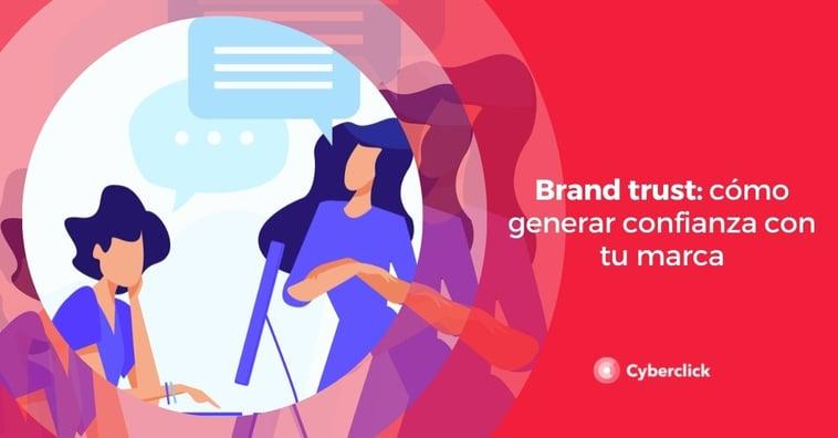 Brand trust: cómo generar confianza con tu marca