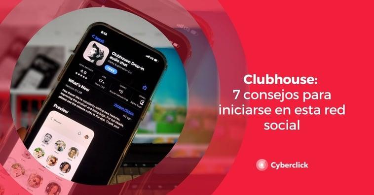 Clubhouse: 7 consejos para iniciarse en esta red social