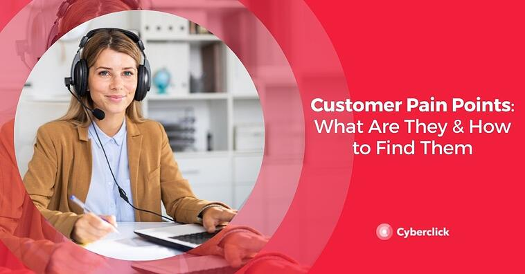 Customer Pain Points: What Are They & How to Find Them