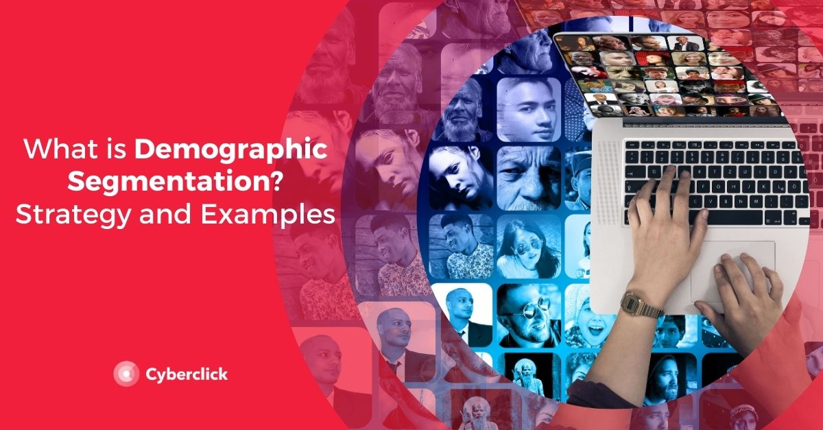 What is Demographic Segmentation? Strategy and Examples