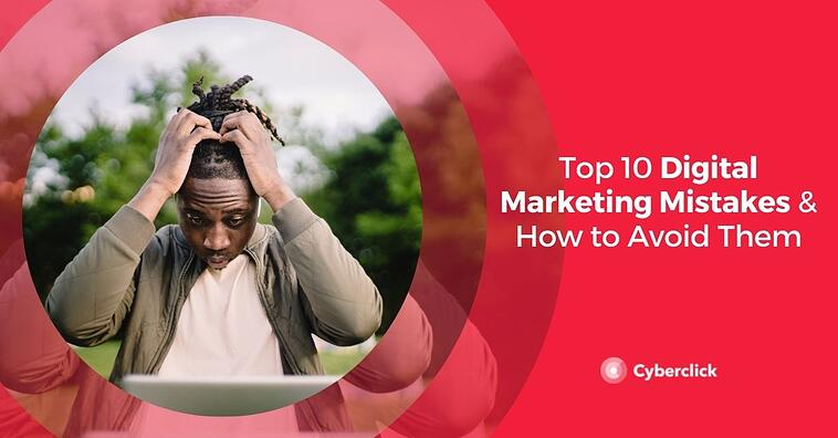 Top 10 Digital Marketing Mistakes & How to Avoid Them