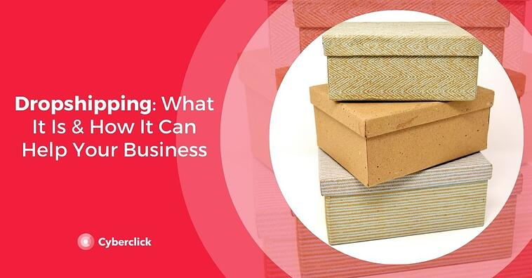 Dropshipping: What It Is & How It Can Help Your Business