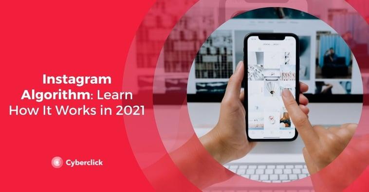 Instagram Algorithm: Learn How It Works in 2021