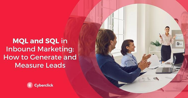 MQL and SQL in Inbound Marketing: How to Generate and Measure Leads