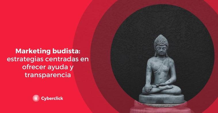 Marketing budista: estrategias centradas en ofrecer ayuda y transparencia