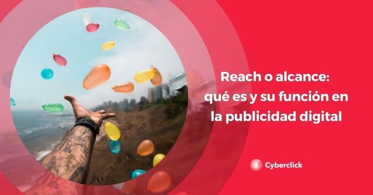 ¿Qué es el reach en publicidad?