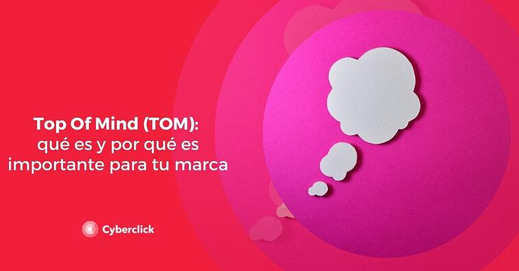 Top Of Mind (TOM): qué es y por qué es importante para tu marca