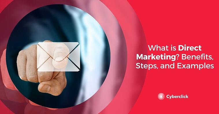 What Is Direct Marketing? Benefits, Steps, and Examples