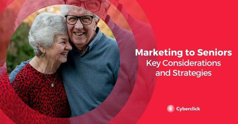 Marketing to Seniors: Key Considerations and Strategies